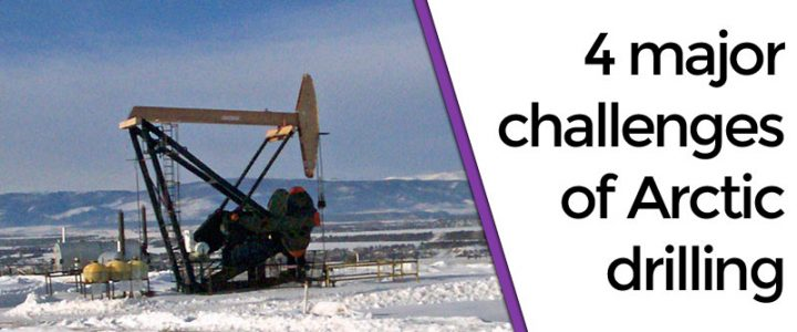 4 major challenges of Arctic drilling